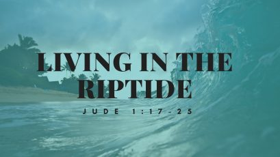 Living in the Riptide
